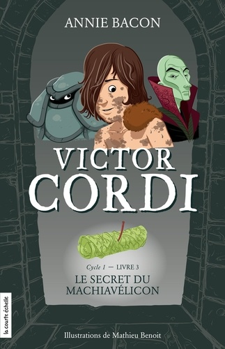 L'escouade fiasco  Le secret du Machiavélicon. Victor Cordi, tome 3
