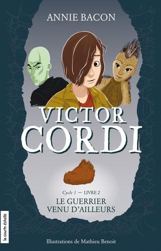 Victor Cordi Cycle 1, Livre 2 Le guerrier venu d'ailleurs
