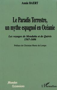 Annie Baert - Le paradis terrestre, un mythe espagnol en Océanie - Les voyages de Mendaña et de Quiros (1567-1606).