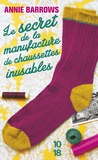 Annie Barrows - Le secret de la manufacture de chaussettes inusables.