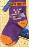 Annie Barrows - Le secret de la manufacture de chaussettes inusables.