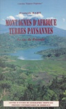 Annie Bart et François Bart - Montagnes d'Afrique, terres paysannes - Le cas du Rwanda.