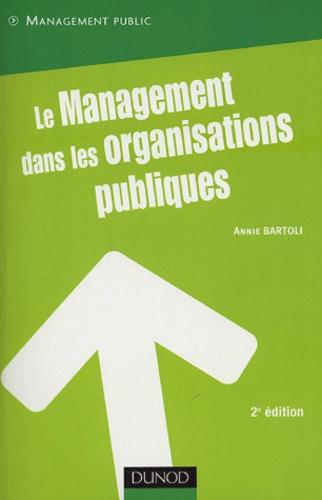 Annie Bartoli - Le management dans les organisations publiques.
