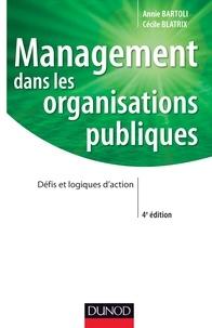 Annie Bartoli et Cécile Blatrix - Management dans les organisations publiques - 4e édition - Défis et logiques d'action.