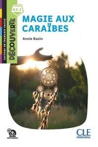 Annie Bazin - Magie aux caraïbes.