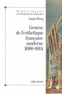 Annie Becq - Genèse de l'esthétique française moderne.