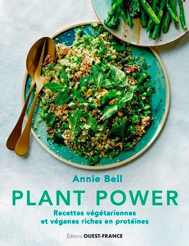 Plant Power. Recettes végétariennes et véganes riches en protéines