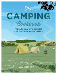 Annie Bell - The Camping Cookbook.