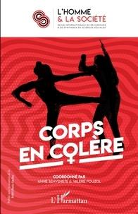 Annie Benveniste et Valérie Pouzol - L'Homme et la Société N° 209, 2020/3 : Corps en colère.