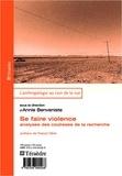 Annie Benveniste - Se faire violence - Analyses des coulisses de la recherche.