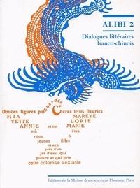 Annie Bergeret Curien - Alibi - Dialogues littéraires franco-chinois Tome 2.