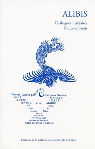 Annie Bergeret Curien - Alibis - Dialogues littéraires franco-chinois.