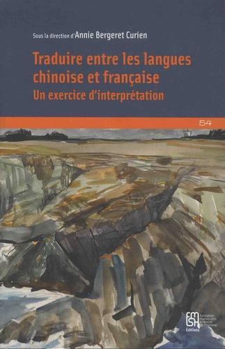 Annie Bergeret Curien - Traduire entre les langues chinoise et française - Un exercice d'interprétation.