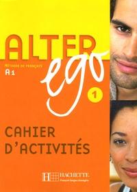 Alter ego 1- Cahier d'activités - Annie Berthet | Showmesound.org