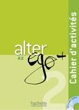 Annie Berthet et Catherine Hugot - Alter ego + 2 A2 - Cahier d'activités. 1 CD audio