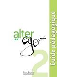 Annie Berthet et Emmanuelle Daill - Alter ego + 2 A2 - Guide pédagogique.