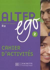 Alter ego 2 Méthode de français- Cahier d'exercices - Annie Berthet | Showmesound.org