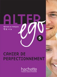Alter ego 5 C1/C2- Cahier de perfectionnement - Annie Berthet | Showmesound.org
