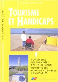 Annie Bertholet et Véronique Brizon - Tourisme et Handicaps - Construire ou aménager des équipements pour les clientèles handicapées.