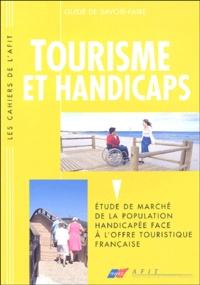 Annie Bertholet et Véronique Brizon - Tourisme et Handicaps - Etude de marché de la population handicapée face à l'offre touristique française.