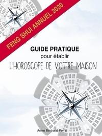 Téléchargement gratuit pour kindle books GUIDE PRATIQUE  POUR ÉTABLIR  L'HOROSCOPE DE  VOTRE MAISON  - Feng shui annuel 2020 9791026243007
