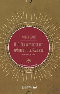 Annie Besant - H. P. Blavatsky et les maîtres de la sagesse.