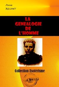 Annie Besant - La généalogie de l'homme - édition intégrale.