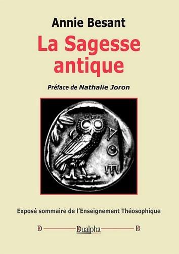La sagesse antique : exposé sommaire de l'enseignement théosophique - Annie Besant