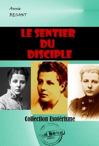 Annie Besant - Le sentier du disciple - édition intégrale.