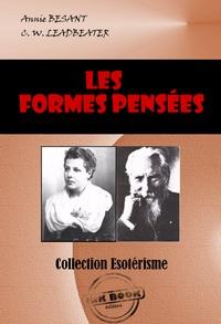 Annie Besant et Charles Webster Leadbeater - Les formes-pensées - édition intégrale.