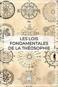 Annie Besant - Les lois fondamentales de la théosophie.
