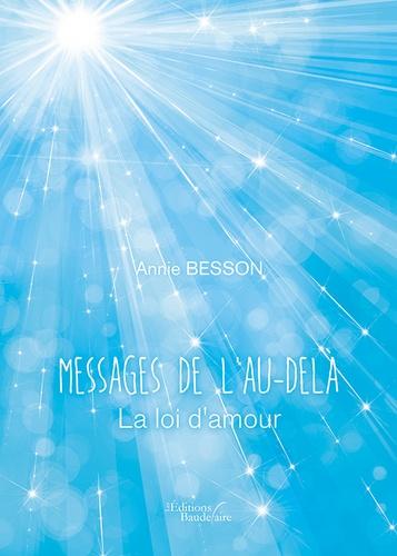 Messages de l'au-delà. La loi de l'amour
