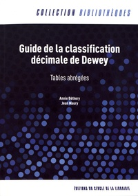 Annie Béthery et Jean Maury - Guide de la classification décimale de Dewey - Tables abrégées.
