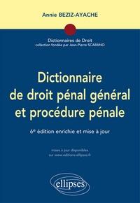 Annie Beziz-Ayache - Dictionnaire de droit pénal général et procédure pénale.