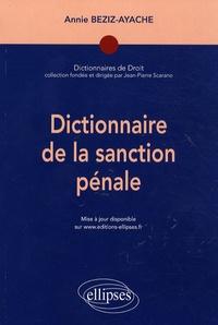 Annie Beziz-Ayache - Dictionnaire de la sanction pénale.