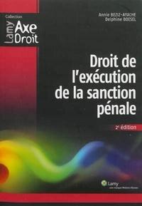 Annie Beziz-Ayache et Delphine Boesel - Droit de l'exécution de la sanction pénale.