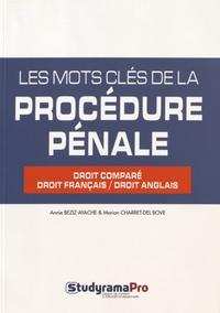 Annie Beziz-Ayache et Marion Charret-Del Bove - Les mots clés de la procédure pénale - Droit comparé, droit français/droit anglais.