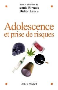Annie Birraux et Didier Lauru - Adolescence et prises de risques.