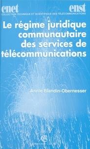 Annie Blandin-Obernesser - Le régime juridique communautaire des services de télécommunications.
