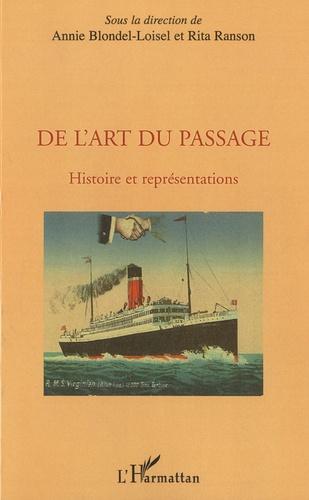 Annie Blondel-Loisel et Rita Ranson - De l'art du passage - Histoire et représentations.