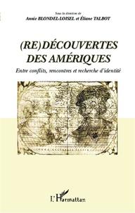 Annie Blondel-Loisel - Redécouvertes des Amériques - Entre conflits, rencontres et recherche d'identité.