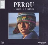 Annie Blondel et Jean Pichon - Pérou de légendes et de traditions.