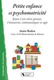 Annie Bodon - Petite enfance et psychomotricité - Jouer c'est créer, penser, s'émouvoir, communiquer et agir.