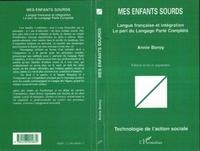 Annie Boroy - Mes enfants sourds - Langue française et intégratiojn, La pari du Langage Parlé Complété.