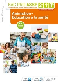 """Annie Bouffier et Bruno Arnoux - Animation-éducation à la sante 2de, 1re, Tle Bac Pro ASSP, Option """"A domicile"""" et """"En struture"""" - Livre de l'élève."""