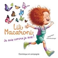 Annie Boulanger et Nicole Testa - Lili Macaroni - Je suis comme je suis!.