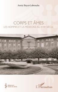 Corps et âmes - Les hommes et la médecine au XVIIIe siècle.pdf