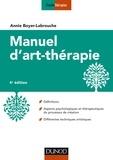Annie Boyer-Labrouche - Manuel d'art-thérapie - 4e éd..