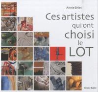 Annie Briet - Ces artistes qui ont choisi le Lot.