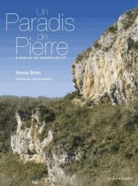 Annie Briet - Un paradis de pierre - A pied sur les chemins du Lot.